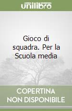 GIOCO DI SQUADRA libro di LIVIO L. VIOLA C.