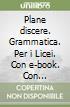 Plane discere. Grammatica. Per i Licei. Con e-book. Con espansione online libro