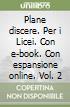 Plane discere. Per i Licei. Con e-book. Con espansione online libro
