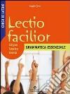 LECTIO FACILIOR GRAMMATICA ESSENZIALE libro