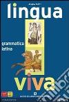 Lingua viva. Grammatica. Per i Licei e gli Ist. Magistrali. Con espansione online libro