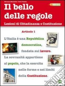 BELLO DELLE REGOLE (IL) libro di MANTELLINI VALENTE