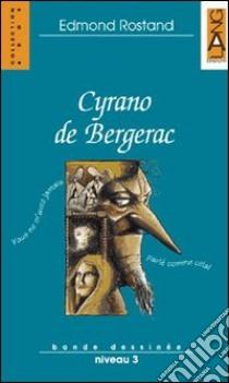 Cyrano de Bergerac. Con audiolibro. CD Audio  di Rostand Edmond