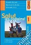 Salut, les copains! Livre de l'élève. Con livret d'orientation e CD. Per la Scuola media (1) libro