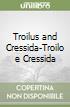 Troilus and Cressida-Troilo e Cressida libro