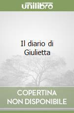 Il diario di Giulietta libro di Anguissola Giana
