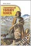 L'avventura di Tommy River libro