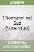 I Normanni nel Sud (1016-1130) libro