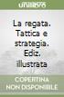La regata. Tattica e strategia libro di Ravon Didier - Dumard Christian