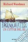 Drinkwater. Un cutter del re libro