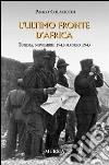L'ultimo fronte d'Africa. Tunisia: novembre 1942-maggio 1943 libro