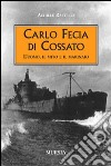 Carlo Fecia di Cossato. L'uomo, il mito e il marinaio libro