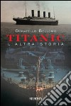 Titanic, l'altra storia libro