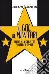 Il gol di Muntari. Storia dello scudetto più bello di sempre libro
