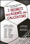 I segreti dell'agente dei calciatori libro