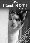 I giorni dei gatti. Agenda 2014 libro