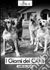 I giorni dei cani. Agenda 2014 libro