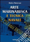 Arte marinaresca e tecnica navale libro