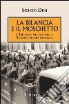 La bilancia e il moschetto. I tribunali militari nella Seconda guerra mondiale libro