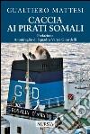 Caccia ai pirati somali libro