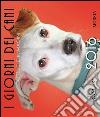 I giorni dei cani. Parole e immagini 2016 libro