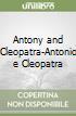 Antony and Cleopatra-Antonio e Cleopatra libro