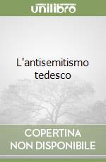 L'antisemitismo tedesco libro di Sorlin Pierre