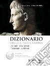 Dizionario della lingua latina. Con CD-ROM libro