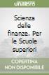 Scienza delle finanze. Per le Scuole superiori libro di Savasta Fiore Lionello - Paciariello G. - Collura R.