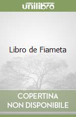 Libro de Fiameta libro di Boccaccio Giovanni; Mendia Vozzo L. (cur.)