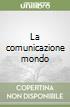 La comunicazione mondo libro