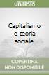 Capitalismo e teoria sociale libro