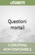 Questioni mortali libro