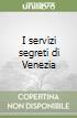 I servizi segreti di Venezia libro
