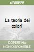 La teoria dei colori libro