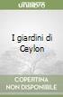 I giardini di Ceylon libro