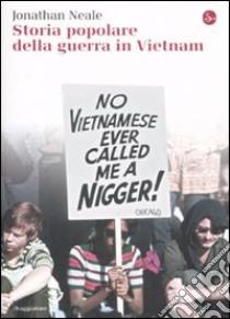 Storia popolare della guerra in Vietnam libro di Neale Jonathan