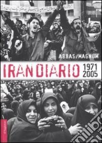 Irandiario 1971-2005 libro di Abbas