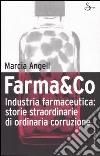 Farma&Co. Industria farmaceutica: storie straordinarie di ordinaria corruzione