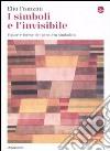 I simboli e l'invisibile. Figure e forme del pensiero simbolico libro