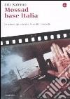 Mossad base Italia. Le azioni, gli intrighi, le verità nascoste libro