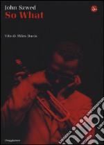 So what? Vita di Miles Davis libro
