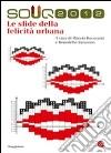 Souq 2012. Le sfide della felicità urbana libro