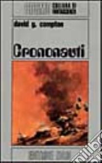 Crononauti libro di Compton David G.
