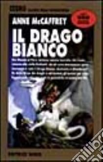 Il drago bianco libro di McCaffrey Anne