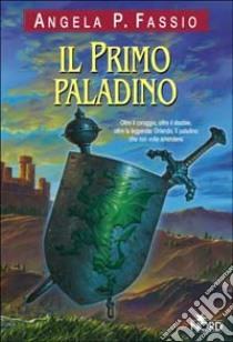 Il primo paladino libro di Fassio Angela P.