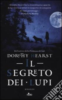 Il segreto dei lupi libro di Hearst Dorothy