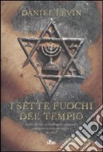 I sette fuochi del tempio libro di Levin Daniel