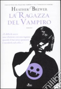 La ragazza del vampiro libro di Brewer Heather