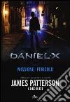 Daniel X. Missione: pericolo libro